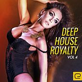 Deep House Royalty, Vol. 4 - EP by Various Artists