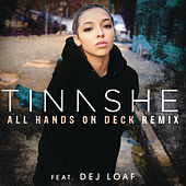 All Hands On Deck (Dej Loaf Remix) by Tinashe