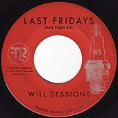 Last Fridays (Funk Night 45s) by Will Sessions