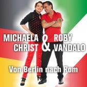 Von Berlin nach Rom von Michaela Christ