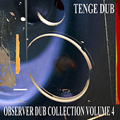 Observer Dub Collection, Vol. 4 (Tenge Dub) von Niney the Observer