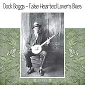 False Hearted Lover's Blues by Dock Boggs