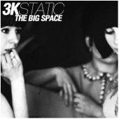 The Big Space (Ben Brown Remix Edit) by 3kStatic