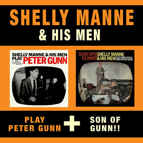 Shelly Manne & His Men Play Peter Gunn + Son of Gunn!! by Shelly Manne