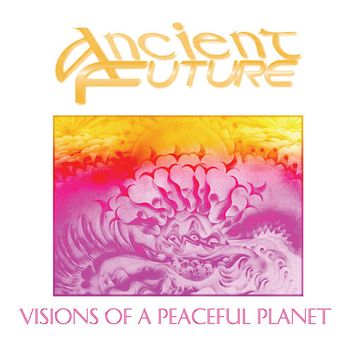 Visions of a Peaceful Planet by Ancient Future