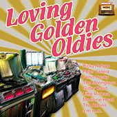 Loving Golden Oldies by Various Artists