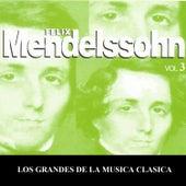 Los Grandes de la Musica Clasica - Felix Mendelssohn Vol. 3 von Various Artists
