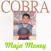 Maja Money by Cobra