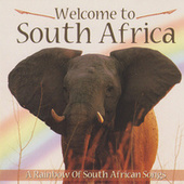 Welcome to South Africa (A Rainbow of South African Songs) von Various Artists
