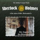 Die alten Fälle (Reloaded) - Fall 19: Der Angestellte des Börsenmaklers von Sherlock Holmes