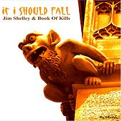 If I Should Fall (Expanded Version) de Jim Shelley