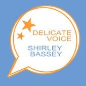 Delicate Voice von Shirley Bassey
