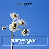 Sing 2 Me by Massimo Holly Olivieri