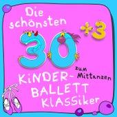 Die schönsten 30 & 3 Kinder Ballett-Klassiker von Various Artists