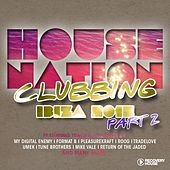 House Nation Clubbing - Ibiza 2015, Pt. 2 von Various Artists
