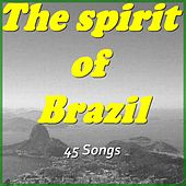 The Spirit of Brazil (45 Songs) de Various Artists