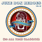 Juke Box Heroes, Vol. 2 (20 All Time Classics) by Various Artists