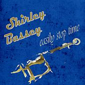 Easily Stop Time von Shirley Bassey