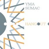 Hangout von Yma Sumac