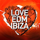 Love EDM Ibiza 2015 - EP by Various Artists