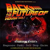 Back To The Future Of House, Vol. 1 - EP by Various Artists