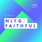 NLYG / Faithful - Single by The Bronx