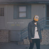 Not You by Steven A. Clark