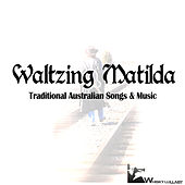 Waltzing Matilda (Traditional Australian Songs & Music) by Various Artists