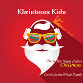 Khristmas Kids: 'Twas the Night Before Christmas (Carols for the Whole Family) by Various Artists