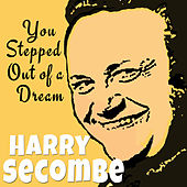 You Stepped Out of a Dream von Harry Secombe