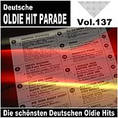 Deutsche Oldie Hit Parade - Die schönsten Deutschen Oldie Hits, Vol. 137 by Various Artists