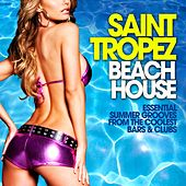 Saint Tropez Beach House (Essential Summer Grooves from the Coolest Bars & Clubs) by Various Artists