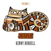 Just Play, Vol. 2 von Kenny Burrell