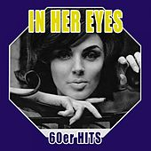 In Her Eyes - 60er Hits by Various Artists
