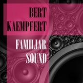 Familiar Sound by Bert Kaempfert