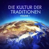 Die Kultur der Traditionen, Vol. 1 by Various Artists