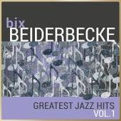 Bix Beiderbecke - Greatest Jazz Hits, Vol. 1 de Bix Beiderbecke