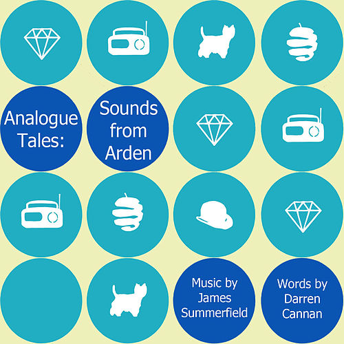 Analogue Tales: Sounds from Arden by James Summerfield