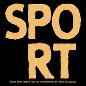 SPORT - Booste votre énergie pour vos entraînements de fitness et joggings de Various Artists