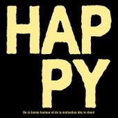 HAPPY - De la bonne humeur et de la motivation dès le réveil de Various Artists