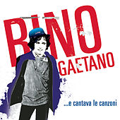 ...E Cantava Le Canzoni di Rino Gaetano