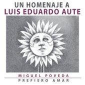 Prefiero Amar (Un Homenaje A Luis Eduardo Aute) de Miguel Poveda