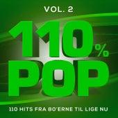 110% POP - 110 Hits Fra 80'erne Til Lige Nu (Vol. 2) by Various Artists