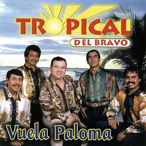 Vuela Paloma by Tropical Del Bravo