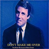 Don't Make Me Over - the Burt Bacharach Book Story by Various Artists