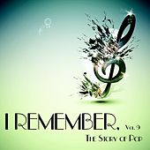 I Remember, Vol. 9 - the Story of Pop de Various Artists