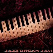Jazz Organ Jam - 40 Jazz Organists de Various Artists