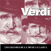 Los Grandes de la Musica Clasica - Giuseppe Verdi Vol. 1 by Various Artists