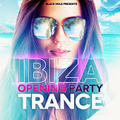 Ibiza Opening Party Trance de Various Artists