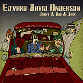 Jimmy & Bob & Jack by Edward David Anderson